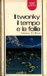 copertina di Il twonky, il tempo e la follia