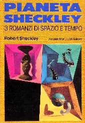 copertina di Pianeta Sheckley. 3 romanzi di spazio e tempo
