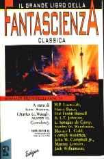 copertina di Il grande libro della fantascienza classica. Romanzi brevi degli anni '30
