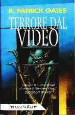 R. Patrick Gates - Terrore Dal Video eBook Ita
