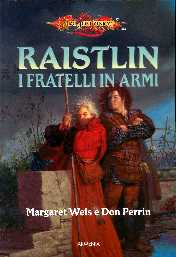 Margaret Weis & Tracy Hickman - Le Cronache di Raistlin vol. 2 - I fratelli in armi