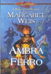 Margaret Weis - Il discepolo dell'oscurità vol. 2 - Ambra e Ferro