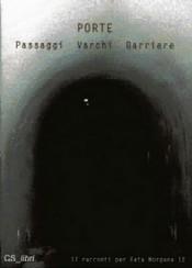 copertina di Porte  passaggi varchi barriere