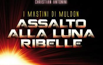 Assalto alla Luna Ribelle, prima missione per i Mastini di Muldon