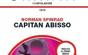 Capitan Abisso, l'avventura spaziale secondo Norman Spinrad