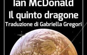 Il quinto dragone, l'amore sulla luna secondo Ian McDonald