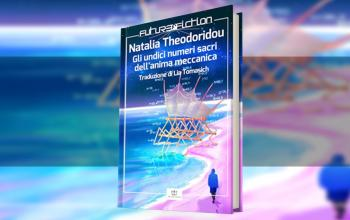 Gli undici numeri sacri dell'anima meccanica di Natalia Theodoridou