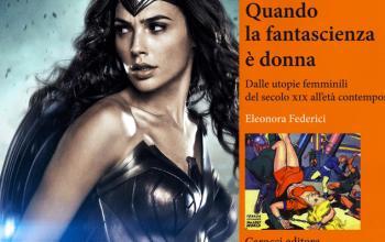 Da Mary Shelley a Wonder Woman, donne e fantascienza domenica al MuFant