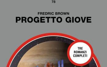 Progetto Giove, tre romanzi di Fredric Brown su Millemondi Estate