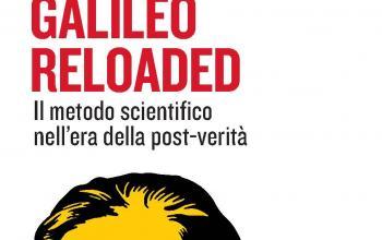 Galileo Reloaded –  Il metodo scientifico nell'era della post-verità