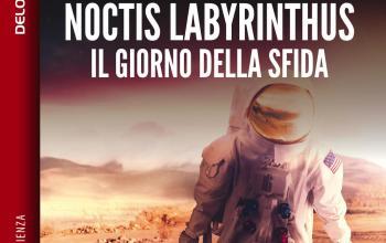 Torna Paolo Aresi con l'ebook Noctis Labyrinthus Il giorno della sfida