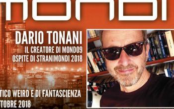 Stranomondo9: a Stranimondi 2018 Dario Tonani  per lanciare il nuovo libro