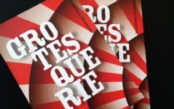 Grotesquerie, il nuovo libro di Emanuela Valentini