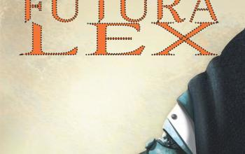Dura lex sed Futura lex, la prima antologia di fantascienza legale