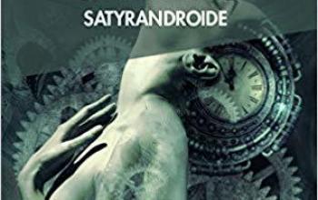 Satyrandroide, un androide ai confini della galassia