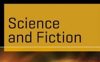 Science and Fiction, una collana per chi ama scienza e fantascienza