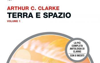 Terra e spazio, i racconti di Arthur C. Clarke