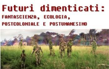 Futuri dimenticati, fantascienza ed ecologia alla Sapienza di Roma