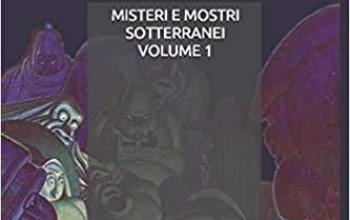 I misteri e i mostri sotterranei di Fabio Feminò