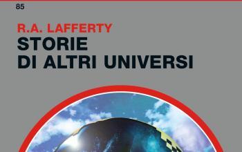 Alla scoperta di altri universi nelle storie di R.A. Lafferty