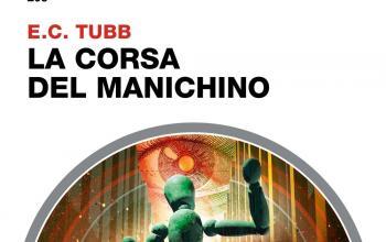 La corsa del manichino di E.C. Tubb in Urania Collezione