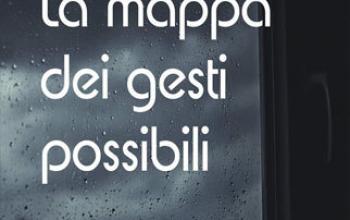 La mappa dei gesti possibili, due racconti di Giovanna Repetto