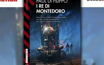 I Re di Montedoro, steampunk doc firmato Paul Di Filippo