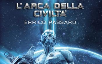 L'arca della civiltà, fantascienza classica da Errico Passaro
