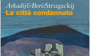 La città condannata, da Carbonio un inedito dei fratelli Strugackij