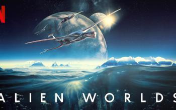 Alien Worlds: Netflix immagina la vita sugli altri pianeti