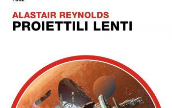 Proiettili lenti di Alastair Reynolds