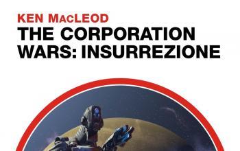 The corporation wars: Insurrezione di Ken MacLeod