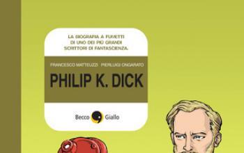 Più umano dell'umano: la vita di Philip K. Dick a fumetti