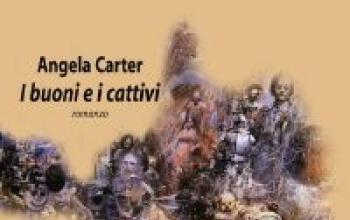 I buoni e i cattivi per Angela Carter