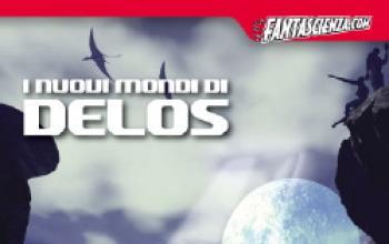 Tornano i mondi di Delos