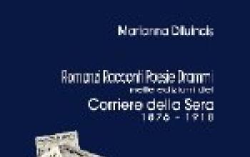 Romanzi Racconti Poesie Drammi nelle edizioni del Corriere della Sera 1876-1918