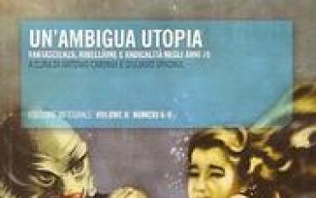Un'ambigua utopia. Fantascienza, ribellione e radicalità negli anni '70