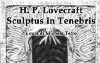 Lovecraft scolpito nelle tenebre