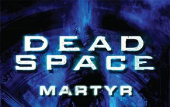 Dead Space - Martyr: l'origine del male