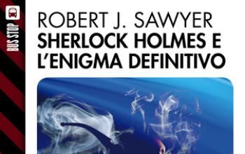 Bus Stop: Sherlock Holmes secondo Robert Sawyer