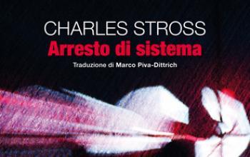 Arriva in Italia Arresto di sistema di Charles Stross