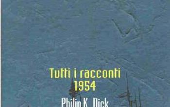 Tutti i racconti di Philip K. Dick, volume secondo