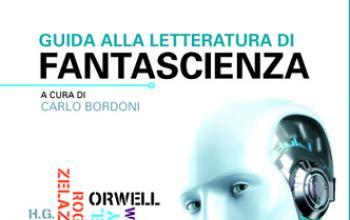 Una Guida alla letteratura di fantascienza di nuovo in libreria