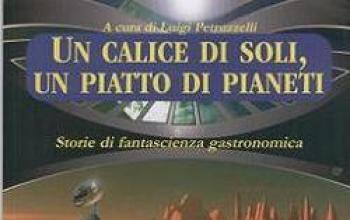 Un calice di soli, un piatto di pianeti
