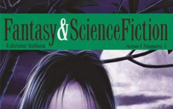 Fantasy & Science Fiction è nelle edicole italiane
