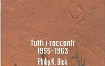 In libreria il terzo volume dei racconti di Dick