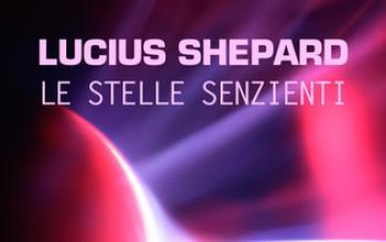 In ebook le Stelle senzienti di Lucius Shepard