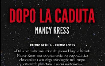 Dopo la caduta, il nuovo capolavoro di Nancy Kress
