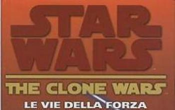 Star Wars, le vie della forza