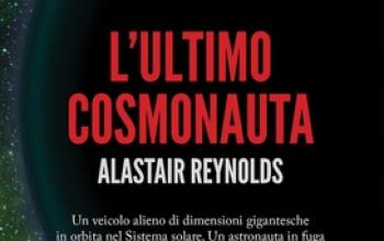 L'ultimo cosmonauta di Alastair Reynolds